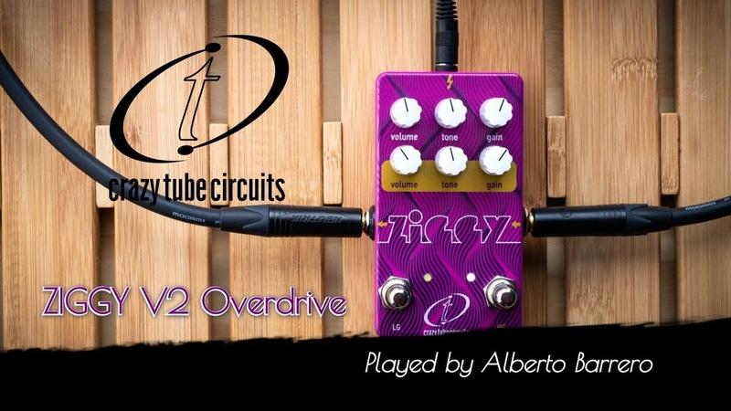 Crazy Tube Circuits ZIGGY V2 - Demo by Alberto Barrero