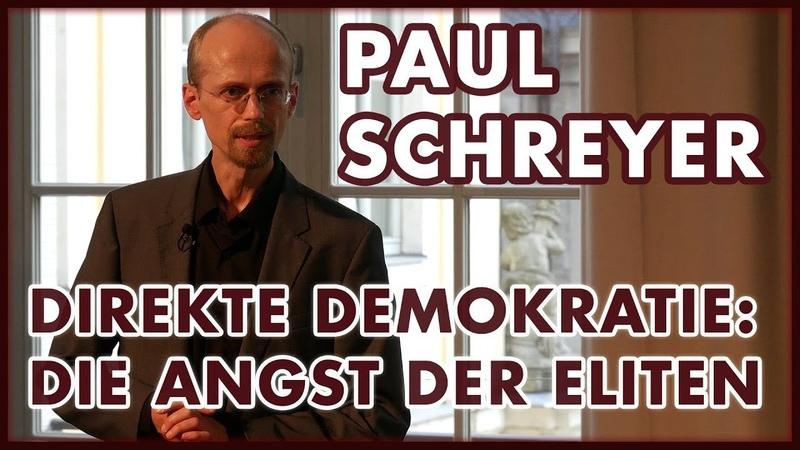 Paul Schreyer Die Angst der Eliten - Wer fürchtet die (direkte) Demokratie