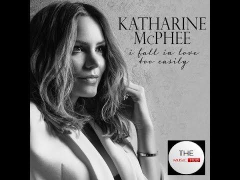 KATHARINE McPHEE ✦ All the Way