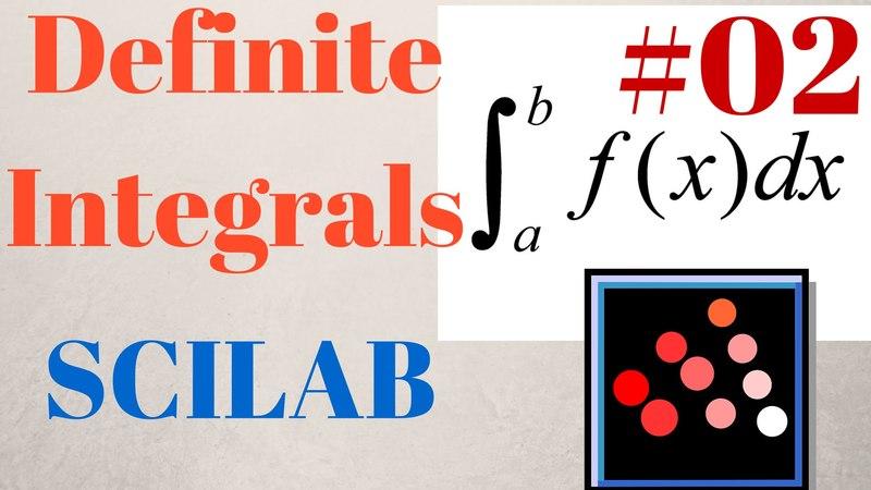 Definite Integrals in SCILAB Part 02 [TUTORIAL]