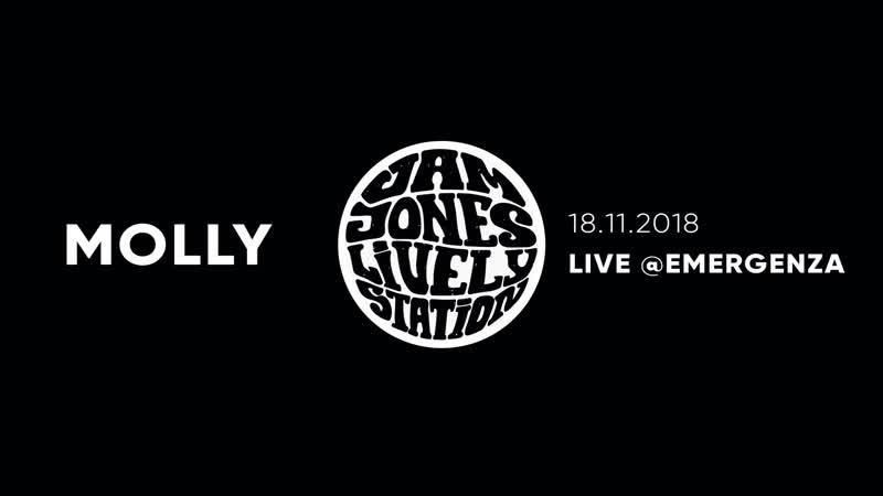 Jam Jones Lively Station — Molly [Live @Emergenza 2018]