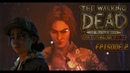 The Walking Dead: The Final Season - Эпизод 2 - Обездоленные дети [Ч.1]