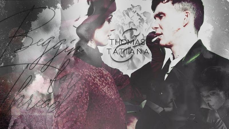 Thomas Tatiana [Beggin For Thread]