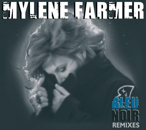 Mylène Farmer альбом Bleu Noir (Remixes)