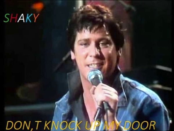 Shakin,Stevens Dont Knock Up My Door