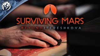 Surviving Mars Beyond: Tereshkova, Paradox Mods and Mouse & Keyboard support