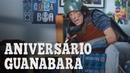 DICAS DE SOBREVIVÊNCIA ANIVERSÁRIO GUANABARA 2018 Marcelão YouTuber BOA