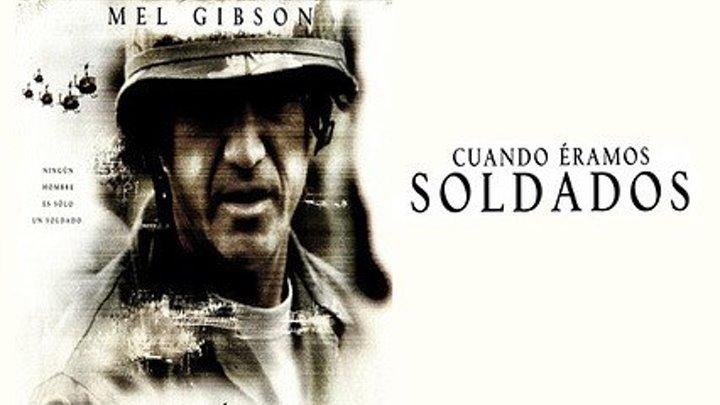 Cuando éramos soldados (2002) (E)
