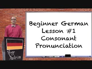 German consonant pronunciation - beginner german with herr antrim lesson #1.2