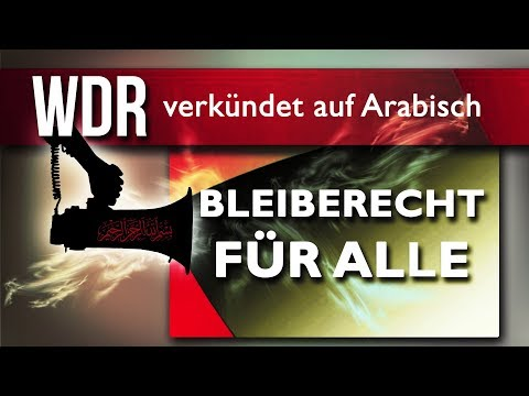 WDR verkündet auf Arabisch Bleiberecht für alle | 17.06.2018 | www.kla.tv/12599