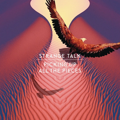 Strange Talk альбом Picking Up All The Pieces