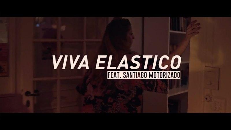 Viva Elastico - Todos Los Problemas feat. Santiago Motorizado (video oficial)