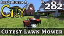 How To Build A City Minecraft Cutest Lawn Mower E282