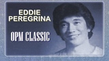 Nonstop Opm Classic Eddie Peregrina Song - Filipino Music