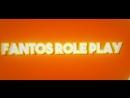 Интро Fantos Role Play 1