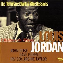Louis Jordan альбом I Believe In Music (The Definitive Black & Blue Sessions) [Paris, France 1973]