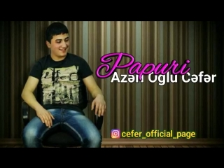 Azeri-Oglu-Cefer---Papuri-2018-(Toy-Mahnisi).mp4