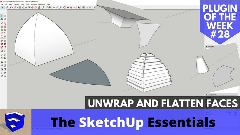 Unwrap and Flatten Faces - SketchUp Extension of the Week 28