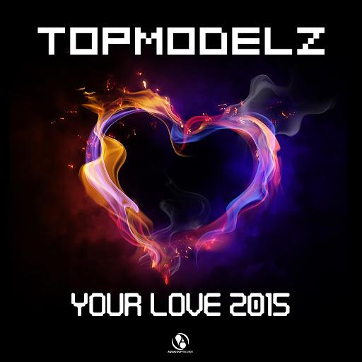 Topmodelz альбом Your Love 2015