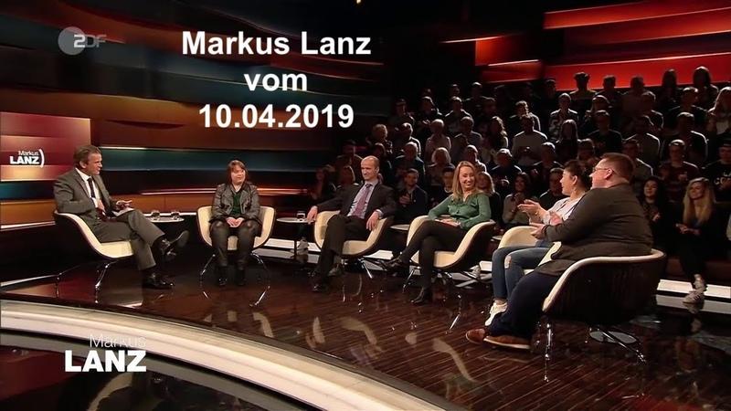 Markus Lanz vom 10.04.19 - Gäste Luisa Wöllisch, Melanie Amann, Nicolaus Fest, T. Derksen L. Zhu