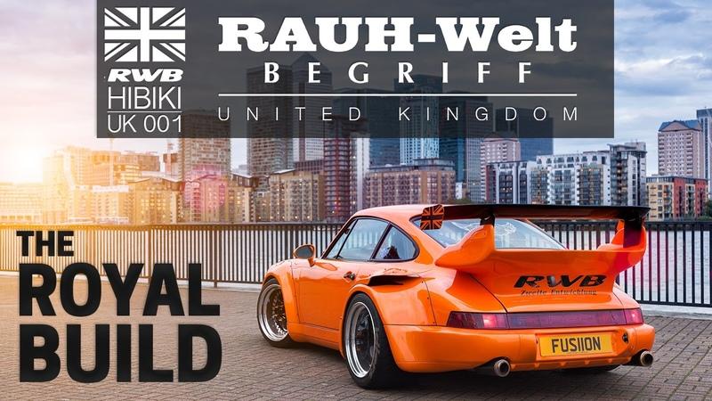 RWB United Kingdom 1 HIBIKI | RAUH Welt Begriff UK | Royal Wide Porsche 964 (Build Documentary)