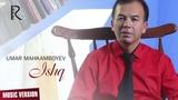 Umar Mahkamboyev - Ishq | Умар Махкамбоев - Ишк (music version)