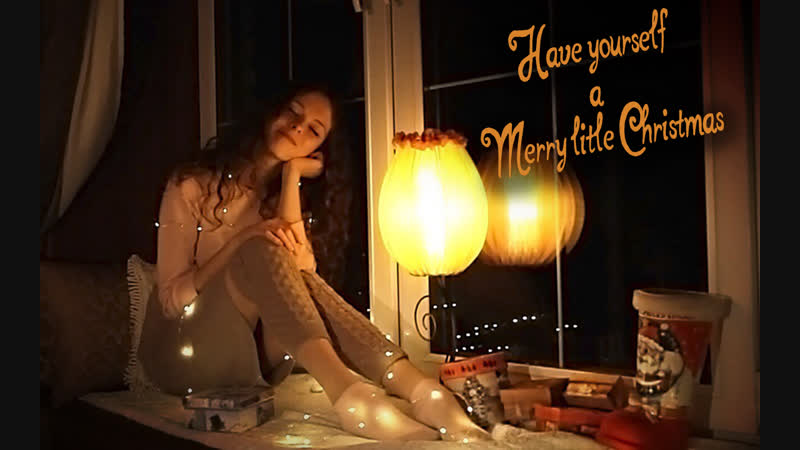 Elya Ponomarenko - Have Yourself a Merry Little Christmas (cover)