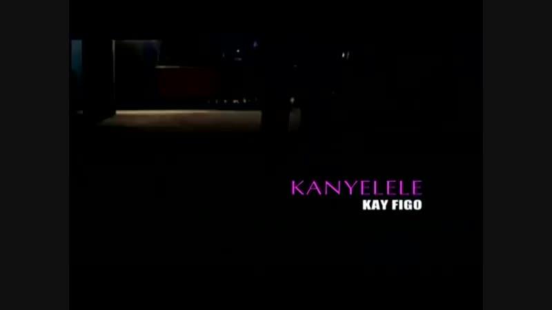 Kanyelele_Kay_Figo_(Official_Video)-spcs.me.mp4