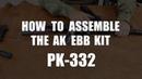 LCT Airsoft PK-332 AK EBB Kit (Short) Assembly
