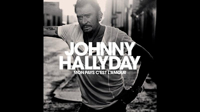 Johnny Hallyday Mon Pays C'est L'Amour Audio officiel