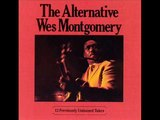 Wes Montgomery The Alternative Wes Montgomery