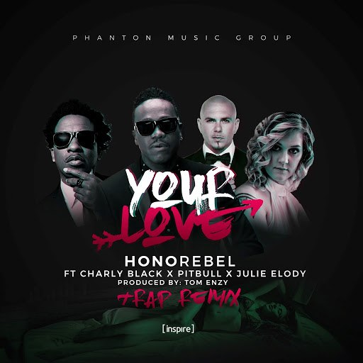 HonoRebel альбом Your Love (feat. Charly Black, Pitbull & Julie Elody) [Tom Enzy Trap Remix]