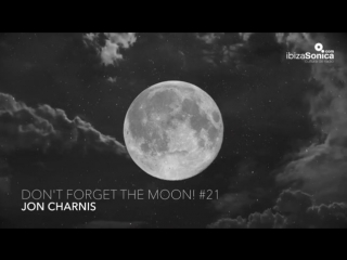 Don't Forget The Moon! #21 Jon Charnis