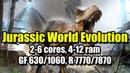 Jurassic World Evolution на слабом ПК (2-6 cores, 4-12 ram, GeForce 630/1060, Radeon 7770/7870)