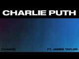 Charlie Puth - Change (feat. James Taylor) Official Audio