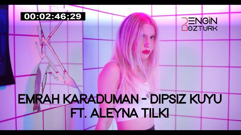 Emrah Karaduman - Dipsiz Kuyum feat. Aleyna Tilki (Engin Öztürk Remix)