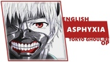 ENGLISH TOKYO GHOULRE OP - Asphyxia Dima Lancaster
