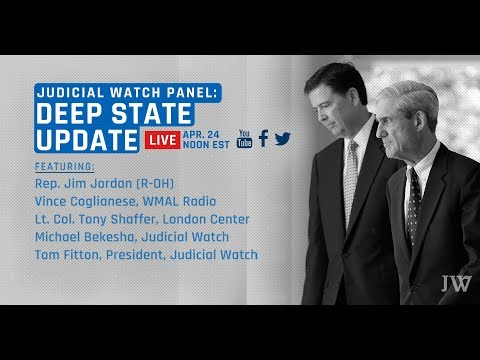 Judicial Watch Presents An Update on 'The Deep State'