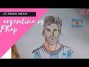 Vẽ tranh world cup 2018 argentina vs Pháp messi và gia đình tôi