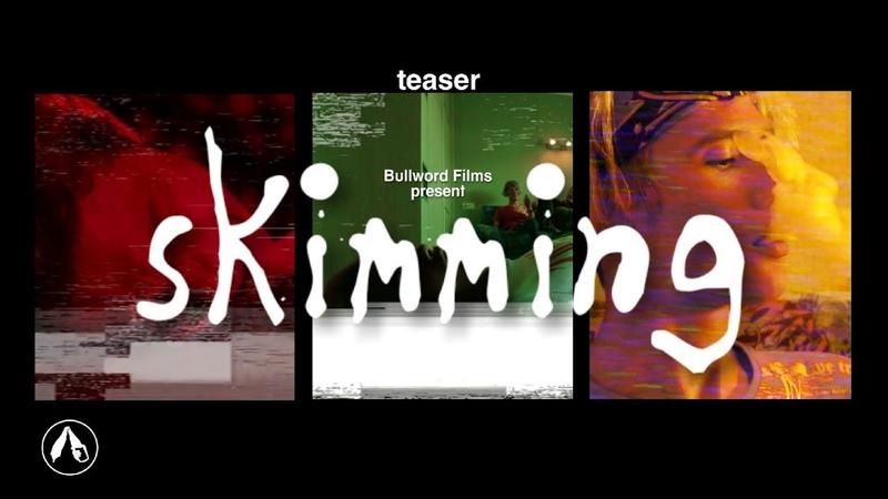 Skimming — Тизер-трейлер