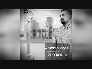 Antonio Pocai - Don't Break It (Original Mix) #Technomusic #Tech #DJ #Mixes #Sets #new #Sound #mtdnaudio #djproducer