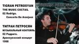 02 TIGRAN PETROSYAN - CONCERTO DE ARANJUEZ ТИГРАН ПЕТРОСЯН - АРАНХУЕЗСКИЙ КОНЦЕРТ