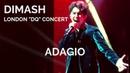 Dimash Kudaibergen [ ADAGIO ] London DQ Concert (No Duplication Allowed)