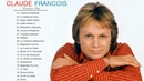 Claude Francois Le Best Of de ses plus belles chansons - Claude François The Best Songs
