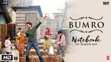 Notebook Bumro Video Song Zaheer Iqbal &amp Pranutan Bahl Kamaal Khan Vishal Mishra