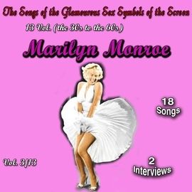 Marilyn Monroe альбом The Songs of the Glamourous Sex Symbols of the Screen in 13 Volumes - Vol. 3: Marilyn Monroe
