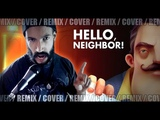Hello Neighbor (DAGames) - Get Out! METAL REMIX