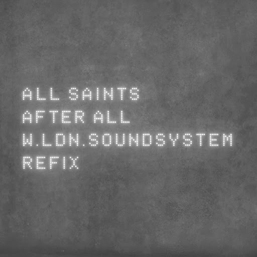 All Saints альбом After All (feat. ScoobE) [W.LDN.SoundSystem Refix]