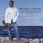 Michael Lington альбом Everything Must Change