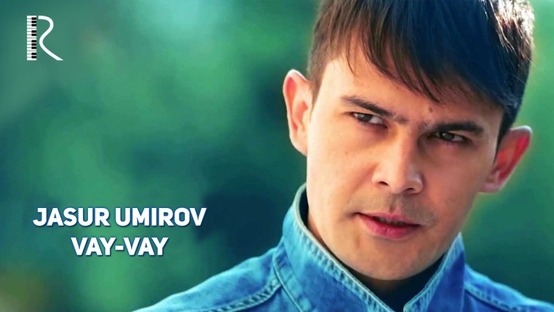 Jasur Umirov - Vay-vay | Жасур Умиров - Вай-вай
